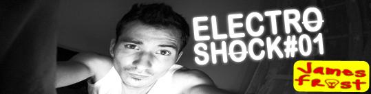 James Frost - ElectroShock #1