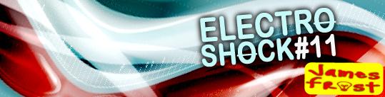 James Frost - ElectroShock #11