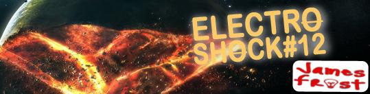 James Frost - ElectroShock #12
