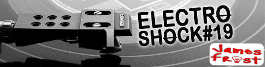 James Frost - ElectroShock #19