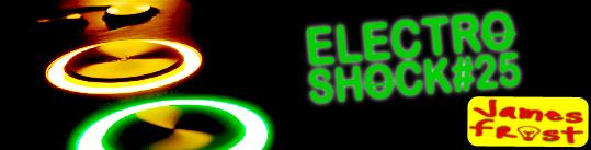 James Frost - ElectroShock #25