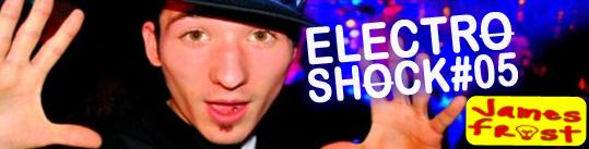 James Frost - ElectroShock #5