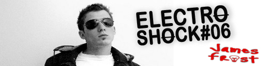 James Frost - ElectroShock #6